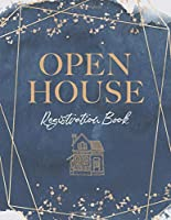 Open House Registration Book: Real Estate Visitor Guest Book - Guest Registry and Sign In Book for Realtor, Real Estate Agent, Broker, Home Seller, FSBO