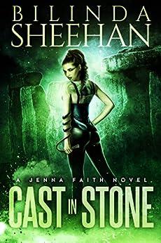 Cast in Stone (Jenna Faith Book 1) by [Sheehan, Bilinda]