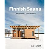 Finnish Sauna: Design and Construction
