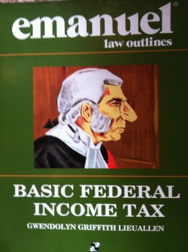 Download Basic Federal Income Taxation (Emanuel Law Outline) 0735534381