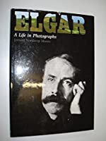 Elgar: A Life in Photographs