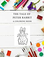 The Tale of Peter Rabbit: Beatrix Potter Coloring Book