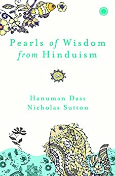 Pearls of Wisdom from Hinduism by [Dass, Hanuman, Sutton, Dr.Nicholas]