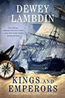 Kings and Emperors (Alan Lewrie Naval Adventure)