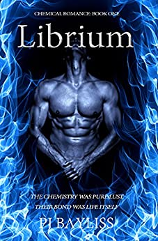 Librium: Book One in the Chemical Romance Series (A Chemical Romance 1) by [Bayliss, P.J.]