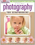 Creating Keepsakes: Photography for Scrapbookers (Leisure Arts #15949)