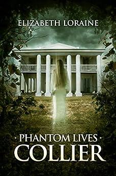 [Loraine, Elizabeth]のPhantom Lives - Collier (English Edition)