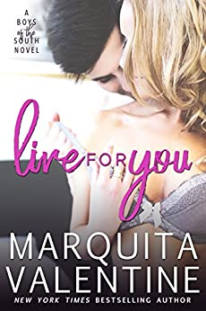 Live For You (Boys of the South Book 1) by [Valentine, Marquita]