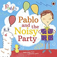 Pablo: Pablo and the Noisy Party