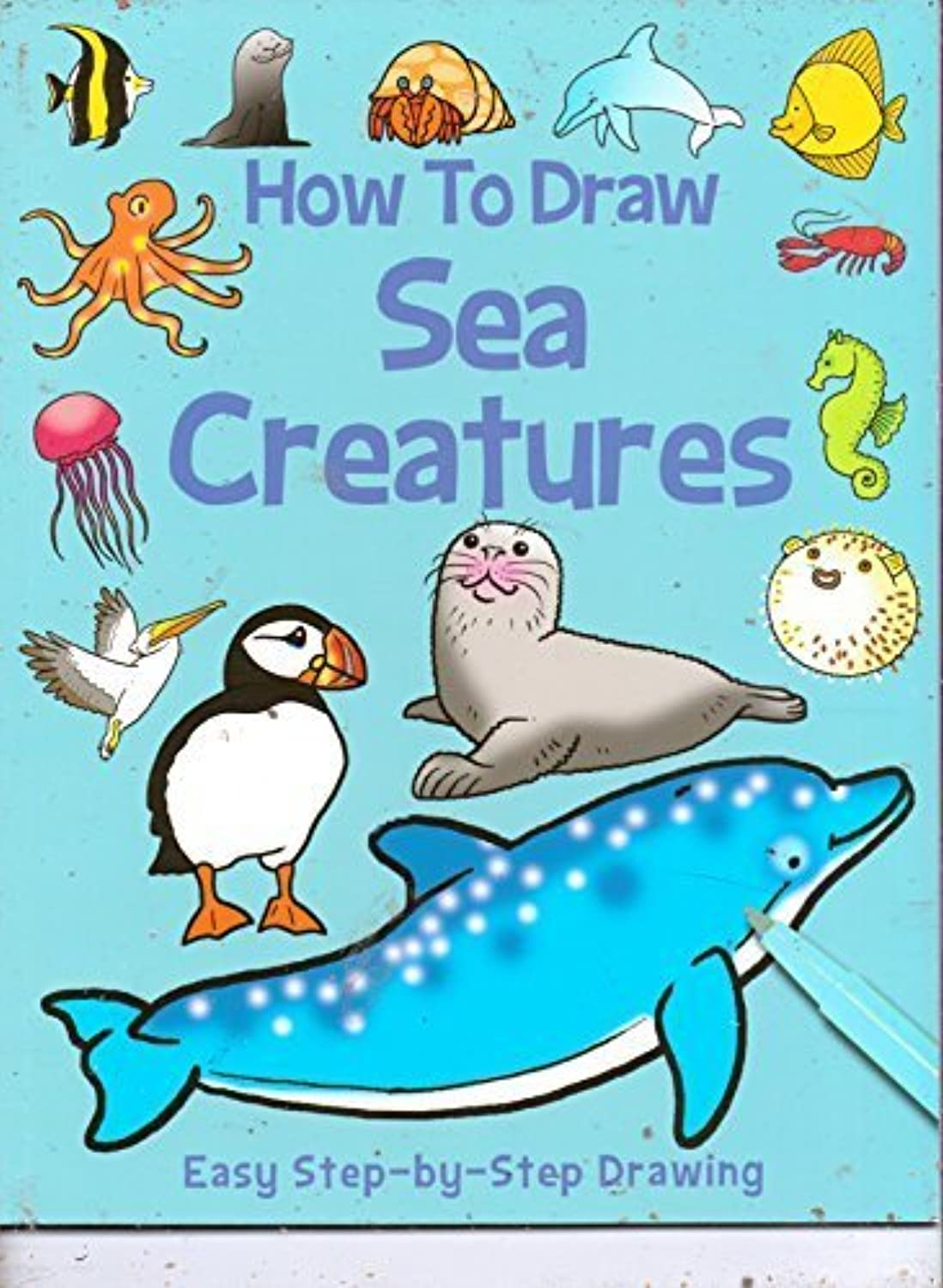 How to Draw Sea Creatures (Easy Step-by-Step Drawing) by Top That [並行輸入品]