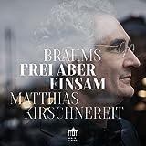 Brahms: Frei Aber Einsam - Piano Sonata 3 / Piano