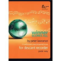 Peter Lawrance: Winner Scores All For Descant Recorder/ピーター・ローレンス: デスカント・リコーダーのためのウィナー・スコアズ・オール