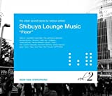 Shibuya Lounge Music Vol.2 画像