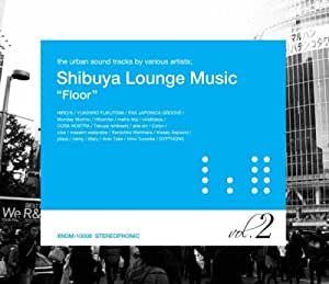 Shibuya Lounge Music Vol.2