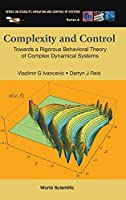 Complexity and Control: Towards a Rigorous Behavioral Theory of Complex Dynamical Systems (Stability, Vibration and Control of Systems)