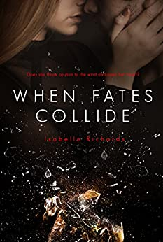 When Fates Collide (When Fates Collide Series Book 1) by [Richards, Isabelle]