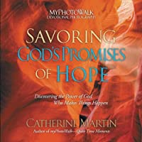 Savoring God's Promises of Hope: Discovering the Power of God Who Makes Things Happen