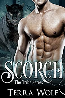 Scorch: A Paranormal Shape Shifter Romance (The Tribe Series) by [Wolf, Terra, Summers, Ally]