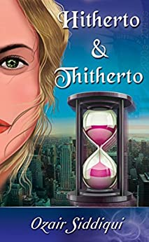 Hitherto & Thitherto by [Siddiqui, Ozair]