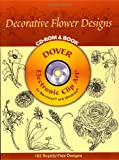 Decorative Flower Designs CD-ROM and Book (Dover Electronic Clip Art)