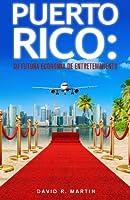 Puerto Rico/ Puerto Rico: Su futura economía de entretenimiento/ Your Future Economy Entertainment
