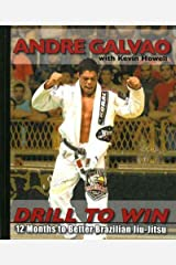Drill to Win: 12 Months to Better Brazillian Jiu-Jitsu Paperback