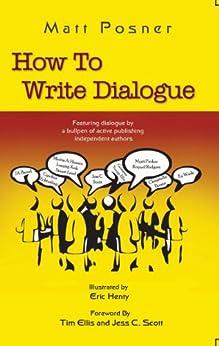 How to Write Dialogue by [Posner, Matt]