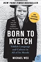 Born to Kvetch: Yiddish Language and Culture in All of Its Moods (P.S.)【洋書】 [並行輸入品]