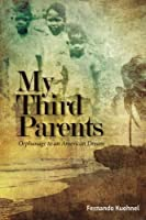 My Third Parents: Orphanage to an American Dream