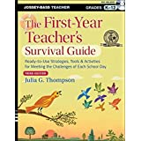 The First-year Teacher's Survival Guide: Ready-to-use Strategies, Tools & Activities for Meeting the Challenges of Each Schoo