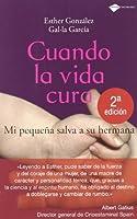 Cuando la vida cura / When life heals: Mi Pequena Salva a Su Hermana / My Little Girl Saves Her Sister (Plataforma Testimonio)