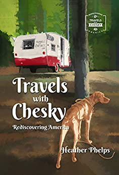 Travels with Chesky: Rediscovering America by [Phelps, Heather]