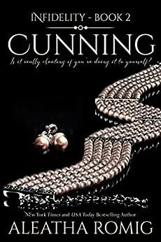 Cunning (Infidelity Book 2) by [Romig, Aleatha]