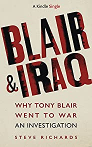 Blair & Iraq: Why Tony Blair Went to War - An Investigation (Kindle Sin