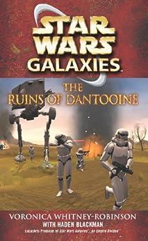 Star Wars: Galaxies - The Ruins of Dantooine by [Blackman, Haden, Whitney-Robinson, Voronica]