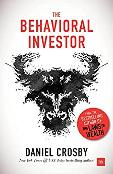 The Behavioral Investor by [Daniel Crosby]