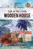 Life in the Little Wooden House: A Memoir