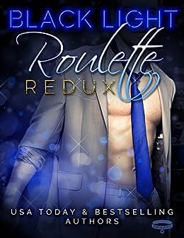 Black Light: Roulette Redux (Black Light Series Book 7) by [Grant, Livia, Bene, Jennifer, Rose, Renee, Hensley, Alta, Ryan, Maggie, Lyndon, Sue, Stone, Measha, Henry, Jane, Smith, Maren]