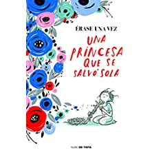 Érase una vez una princesa que se salvó sola (Spanish Edition)