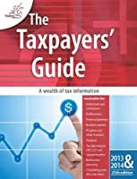 The Taxpayers' Guide 2013 - 2014
