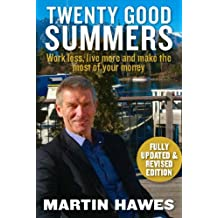 Twenty Good Summers : Work less, live more and make the most of your money (Fully updated and revised edition)