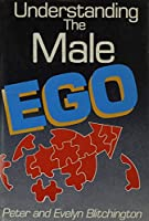 Understanding the Male Ego
