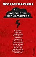 Wetterbericht: 68 und die Krise der Demokratie