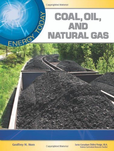 Coal, Oil, and Natural Gas (Energy Today)