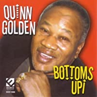 Bottoms Up by Quinn Golden (2013-05-03)