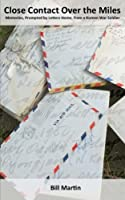 Close Contact over the Miles: Memories, Prompted by Letters Home, from a Korean War Soldier