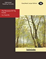 The Romance of the Forest: Interspersed With Some Pieces of Poetry: Easyread Large Edition