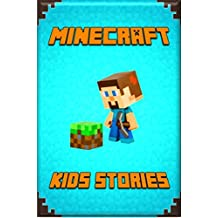Minecraft Kids Stories: Amusing Minecraft Stories for Kids from Famous Children Authors. A Treasure for All Little Minecrafters! (Minecraft Books For Kids, ... Minecraft Books, Minecraft Novels For Kid)