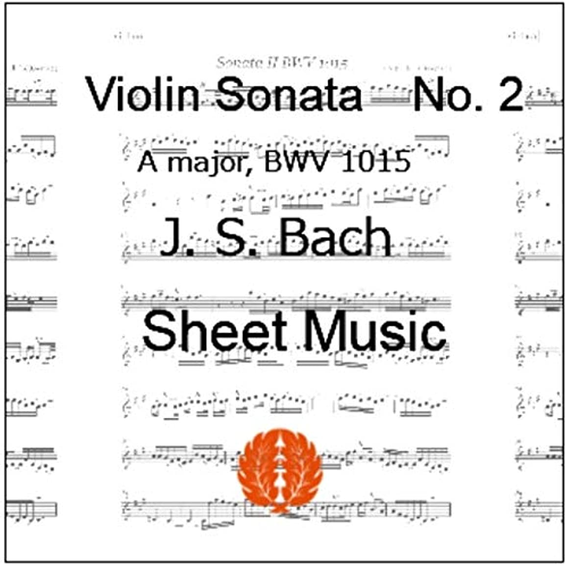 楽譜 pdf J.S.バッハ ヴァイオリンとチェンバロのためのソナタ 第2番 イ長調 BWV1015