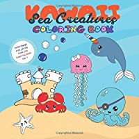Kawaii Sea Creatures: Coloring Book for Kids Ages 3-8 | Fun Gift for Children (Free-Range Kids)